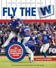 Fly the W: The Chicago Cubs' Historic 2016 Championship Season [New Book] Hard