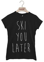 BATCH1 SKI YOU LATER WINTER SLOGAN SKI SNOWBOARD SEASON WOMENS T-SHIRT