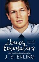 Chance Encounters, Paperback by Sterling, J., Brand New, Free shipping in the US