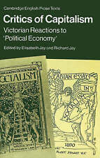 Critics of Capitalism: Victorian Reactions to 'Political Economy'-ExLibrary