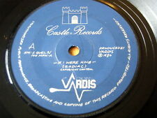 "VARDIS - IF I WERE KING  7"" VINYL"