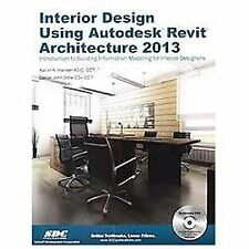 Interior Design Using Autodesk Revit Architecture 2013 by Aaron Hansen and...