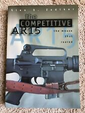 """""""The Competitive AR15 the mouse that roared"""" by Glen D. Zediker (1998)"""
