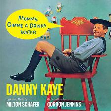 Danny Kaye - Mommy, Gimme A Drinka Water CD