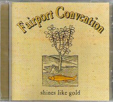 SHINES LIKE GOLD Fairport Convention As New 1999 CD Classic folkrock Collectable