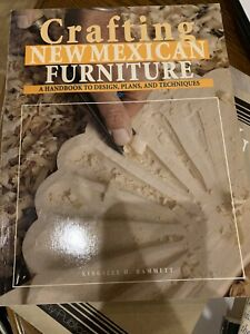 Crafting New Mexican Furniture: A Handbook to Design, Plans, and Techniques