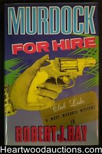 Murdock for Hire by Robert J. Ray (Signed)(Inscribed)- High Grade
