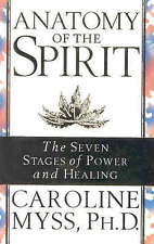 Anatomy of the Spirit: The Seven Stages of Power and Healing by Caroline M. Myss (Paperback, 1997)