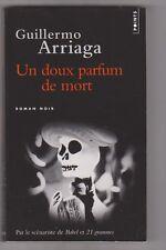 Guillermo Arriaga - Un doux parfum de mort - Roman noir.  Mexique