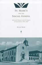 St. Mark?s and the Social Gospel: Methodist Women and Civil Rights in New Orlean