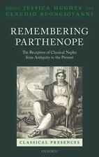 Remembering Parthenope: The Reception of Classical Naples from Antiquity to the
