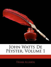 NEW John Watts De Peyster, Volume 1 by Frank Allaben