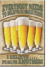 """Beer Everyone Needs To Believe in Something I Believe I'll Have 2""""X 3"""" Magnet"""