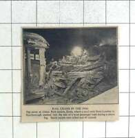 1947 Rail Crash In The Fog Gidea Park Station Essex