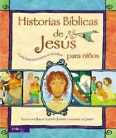 Historias biblicas de Jesus para ninos / The Jesus Storybook Bible : Cada his...