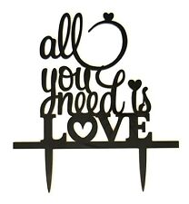 ALL YOU NEED IS LOVE CAKE TOPPER-WEDDING/ENGAGEMENT-BLACK ACRYLIC-BEATLES LYRICS