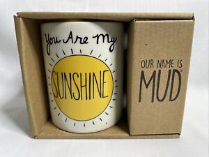 You Are My Sunshine Coffee Mug Cup by Lorrie Veasey Our Name is Mud