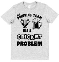 MY DRINKING TEAM HAS A CRICKET PROBLEM Cotton T-Shirt Funny Dad Gift Casual Beer
