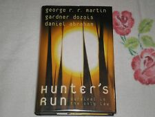 Hunter's Run by George R. R. Martin; Gardner Dozois; Daniel Abraham   **SIGNED**