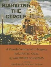 NEW Squaring the Circle: A Pseudotreatise of Urbogony by Gheorghe Sasarman