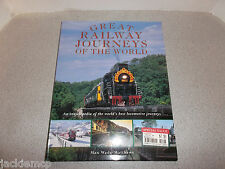 Great Railway Journeys of the World : An Encyclopedia of the World's Best...