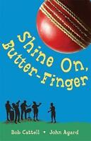 Cattell, Bob, Agard, John, Shine on Butter-Finger, Very Good Book