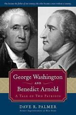 George Washington and Benedict Arnold: A Tale of Two Patriots (Hardback or Cased