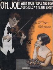 Oh, Joe With Your Fiddle And Bow, You Stole My Heart...1917, vintage sheet music