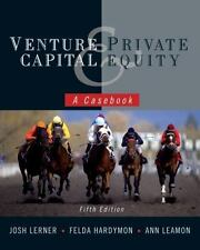 Venture Capital and Private Equity : A Casebook by Josh Lerner (Hardcover)