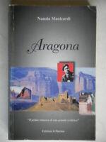 Aragona Un amore d'oggi sulle tracce delle lotte di ieriManicardi libro c nuovo