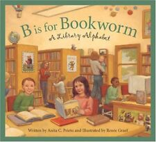 B is for Bookworm: A Library Alphabet (Sleeping Be