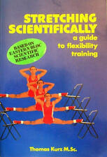 Stretching Scientifically: A Guide to Flexibility