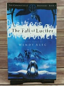 The Fall of Lucifer: Bk. 1: The Chronicles of Brothers by Alec, Wendy Paperback