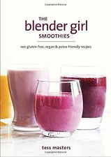 The Blender Girl Smoothies: 100 Gluten-Free, Vegan, and Paleo-Friendly Recipes N
