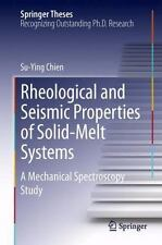 Rheological and Seismic Properties of Solid-Melt Systems : A Mechanical...