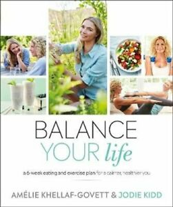 Balance Your Life A 6-week Eating and Exercise Plan for a Calme... 9780241364147