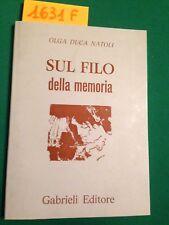 Olga DUCA NATOLI  -  SUL FILO DELLA MEMORIA -  GABRIELI EDITORE  -  1996
