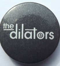 "THE DILATORS Button Pin Badge 25mm-1"" TD101"