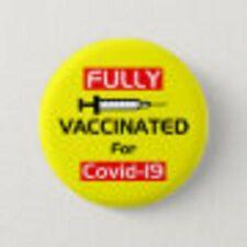 """FULLY VACCINATED""  shot jab BUTTON/PIN/BADGE 2 1/4"" yellow"