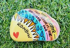 Hand Painted pebble stone art The greater the storm, the brighter the rainbow