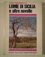 B900 LUIGI PIRANDELLO LUMIE DI SICILIA E ALTRE NOVELLE EDIZIONI BRUNO MONDADORI