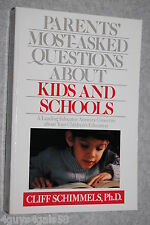 Parent's Most Asked Questions about Kids and Schools by Cliff Schimmels (1989...