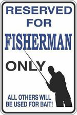 """*Aluminum* Reserved For Fisherman Only 8""""x12"""" Metal Novelty Sign S382"""