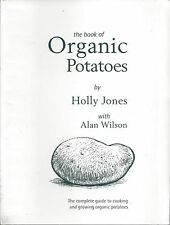 COOKING & GROWING * ORGANIC POTATOES COOK BOOK by HOLLY JONES & ALAN WILSON
