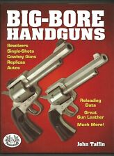 Big-Bore Handguns By John Taffin, 2002 Hardcover