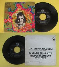 LP 45 7'' CATERINA CASELLI Il volto della vita Disperatamente io ti amo no cd mc