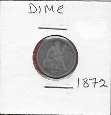 USA 10 CENTS LIBERTY SEATED DIME 1872 SEATED LIBERTY,LEGEND REPLACED STARS,DATE