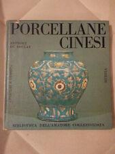 Anthony Du Boulay - PORCELLANE CINESI - 1967 - 1° Ed. Mursia