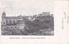 * MONTE CELIO - Chiesa di S.Giovanni e Monte Albano 1910