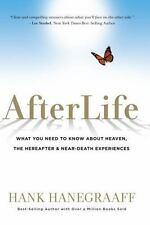 AfterLife: What You Need to Know About Heaven, the Hereafter & Near-